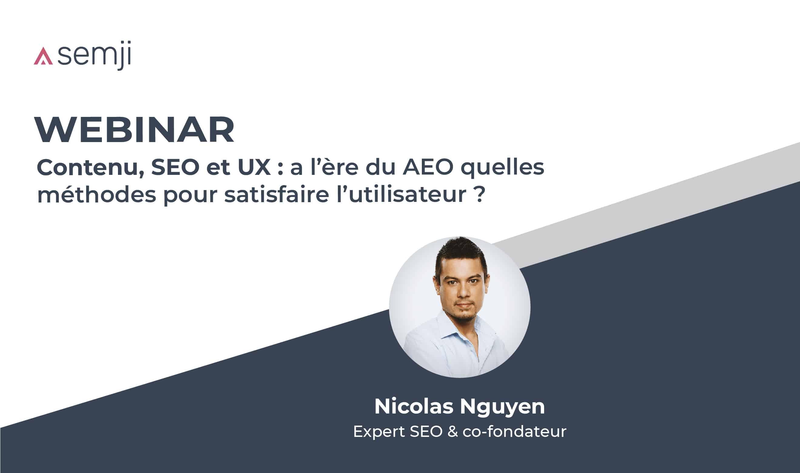 Webinar – Contenu, SEO et UX : A l'ère du AEO, quelles méthodes pour satisfaire l'utilisateur ?