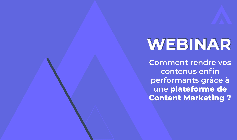 Webinar – Semji : comment rendre vos contenus enfin performants grâce à une plateforme de Content Marketing.