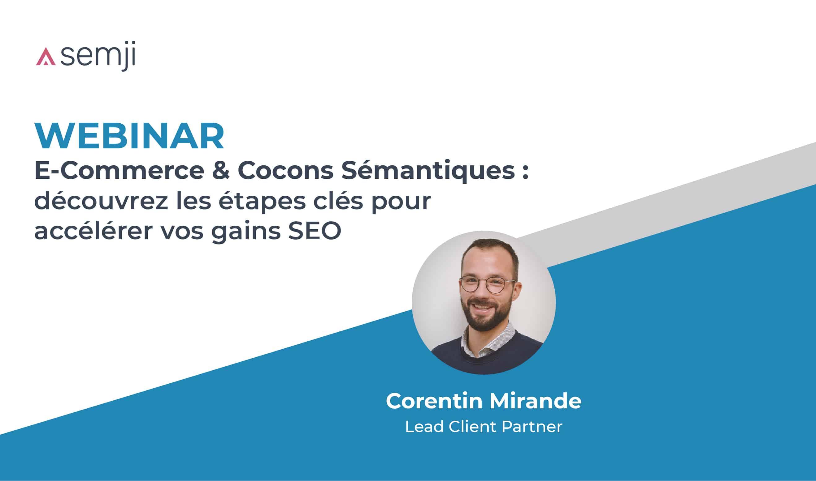 Webinar – E-Commerce & Cocons Sémantiques : découvrez les étapes clés pour accélérer vos gains SEO