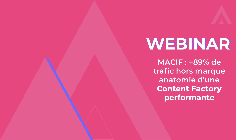Webinar – MACIF : +89% de trafic hors marque