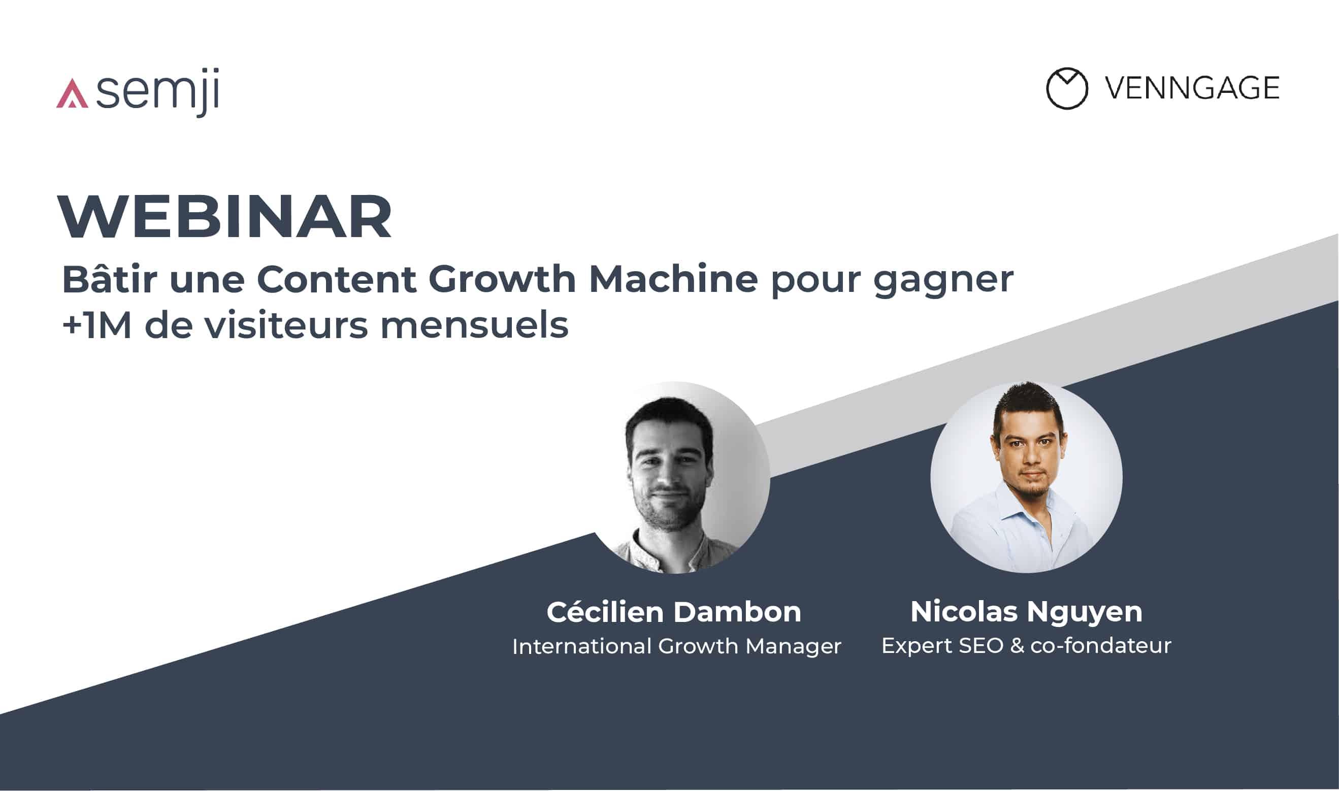 Webinar – Bâtir une Content Growth Machine pour gagner +1M de visiteurs mensuels