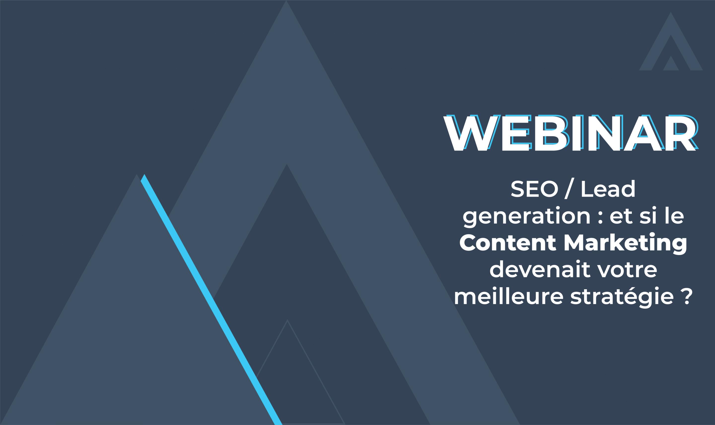 Webinar – SEO & Lead generation : et si le Content Marketing devenait votre meilleure stratégie ?
