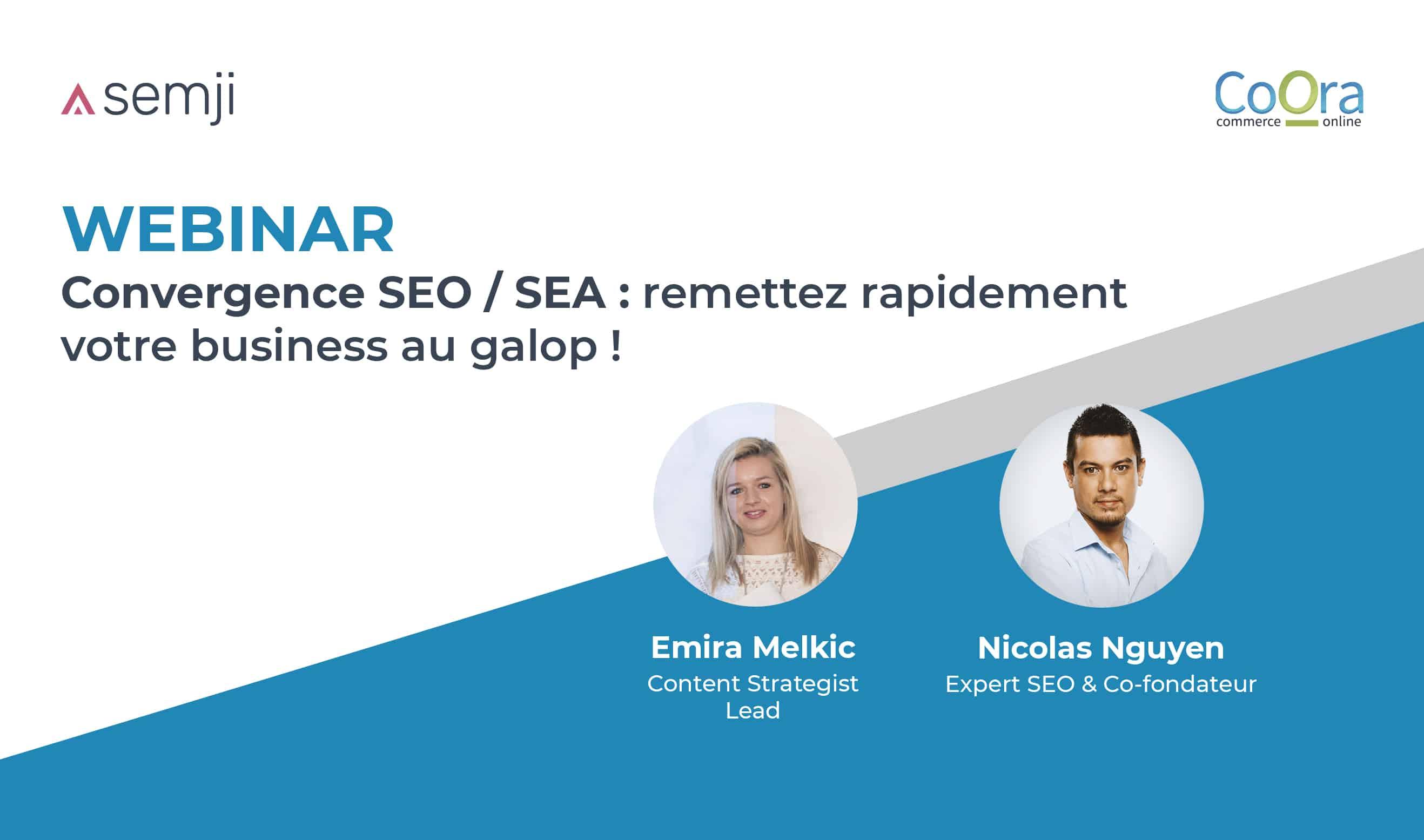 Webinar – Convergence SEO / SEA : remettez rapidement votre business au galop ! Comment penser et adapter sa stratégie SEO/SEA face à la crise ?