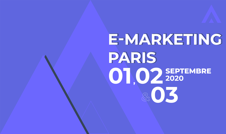 Rendez-vous au salon E-marketing de Paris les 1, 2 et 3 septembre 2020