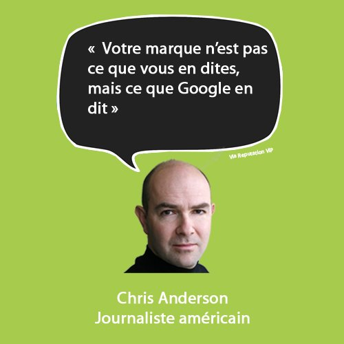 citation e-réputation Chris Anderson