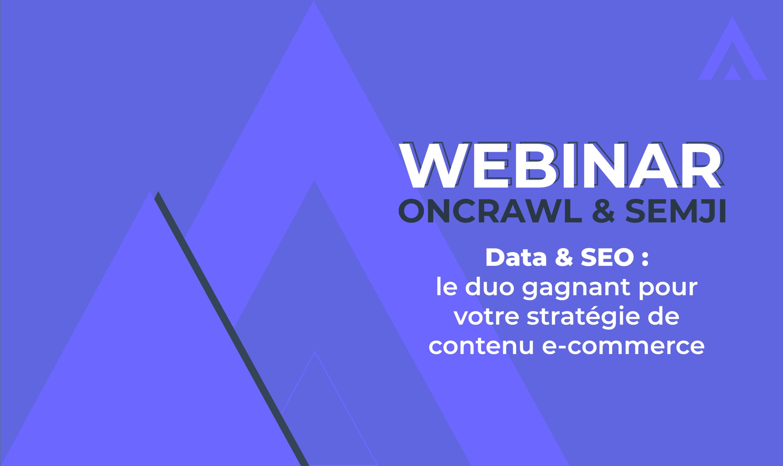 Webinar – Data & SEO : le duo gagnant pour votre stratégie de contenu e-commerce