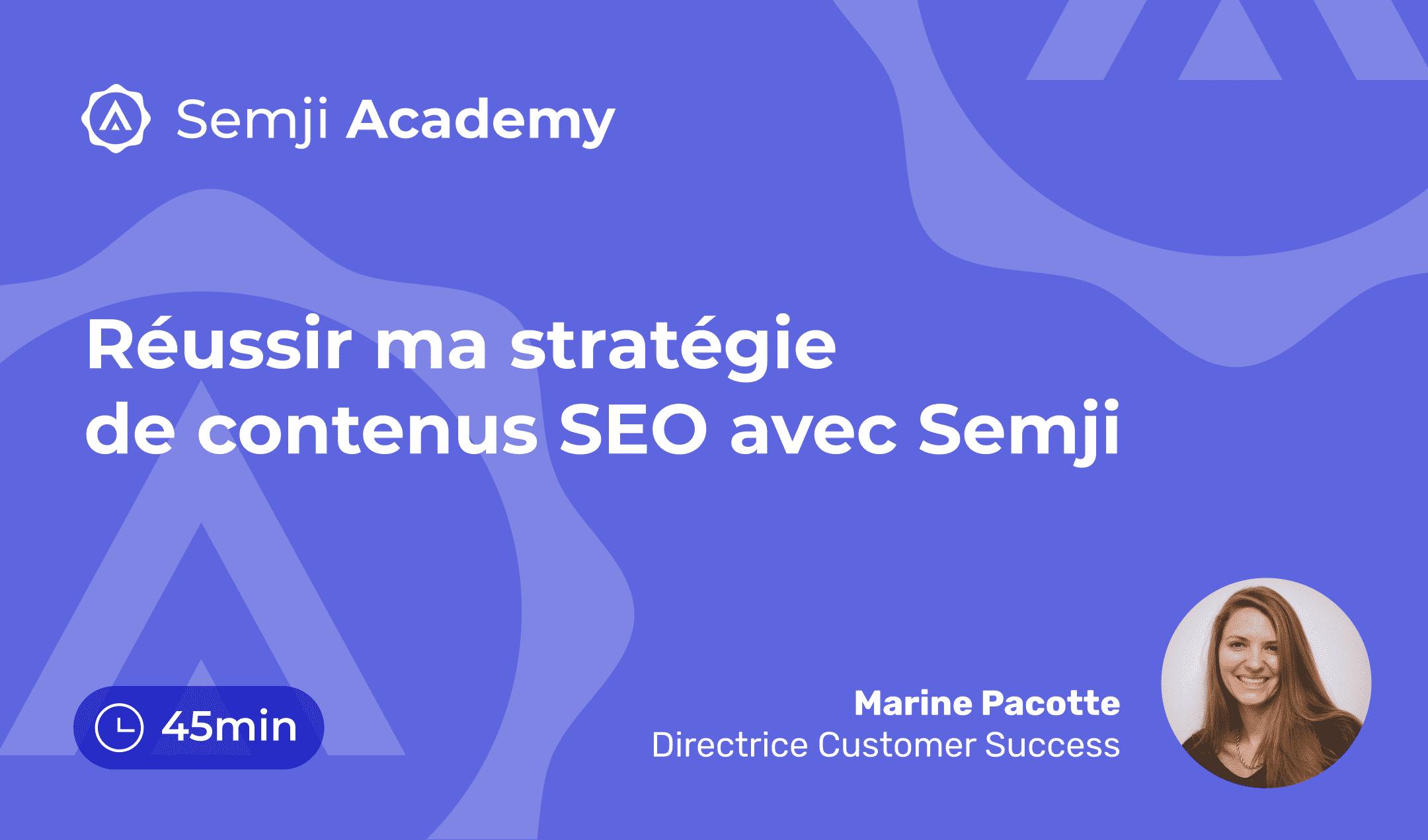 Webinar – 45minutes pour réussir ma stratégie de contenus SEO avec Semji !