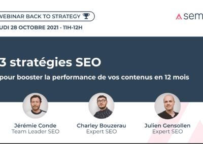 Webinar – 3 stratégies SEO pour booster la performance de vos contenus en 12 mois.